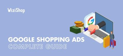 Google Shopping ads: a complete guide and tips for your online store in 2021