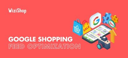 Google Shopping feed optimization: 10 must-know tips for your online store